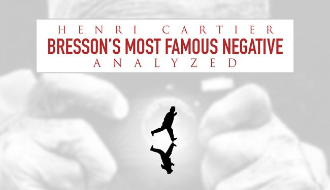Henri-Cartier-Bressons-most-famous-negative-intro-v2