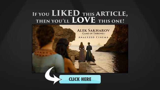 If-you-liked-then-youll-love-alik-sakharov-game-of-thrones-analyzed-cinema